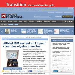 ARM et IBM sortent un kit pour créer des objets connectés