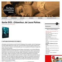 Sortie DVD : Citizenfour, de Laura Poitras