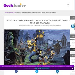 """Sortie BD : Avec """"Horrifikland !"""", Mickey, Dingo et Donald se font des frayeurs"""