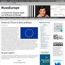 Sortie de l'Euro par Jacques Sapir