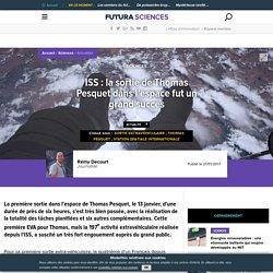 ISS : la sortie de Thomas Pesquet dans l'espace fut un grand succès