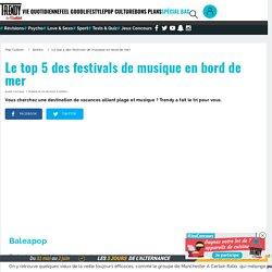 Sorties : Le top 5 des festivals de musique en bord de mer - L'Etudiant Trendy