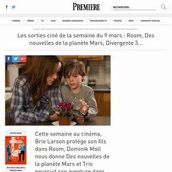 Les sorties ciné de la semaine du 9 mars : Room, Des nouvelles de la planète Mars, Divergente 3...