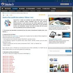 Sortir d'un conflit de codecs / filtres / mci - Zebulon.fr