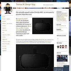 On sait enfin quand sortira l'Oculus Rift : ce sera pour le premier trimestre 2016