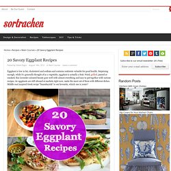 20 Savory Eggplant Recipes - Sortrachen