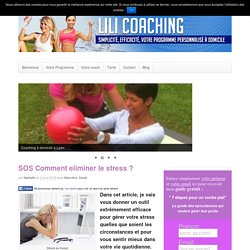 SOS Comment eliminer le stress ?
