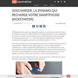 SOSCharger, la dynamo qui recharge votre smartphone [KickStarter]