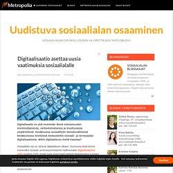 Uudistuva sosiaalialan osaaminen- Metropolian blogit