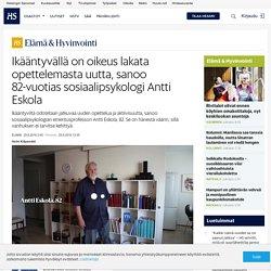 Ikääntyvällä on oikeus lakata opettelemasta uutta, sanoo 82-vuotias sosiaalipsykologi Antti Eskola