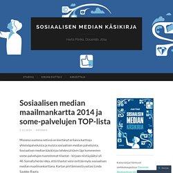 Sosiaalisen median maailmankartta 2014 ja some-palvelujen TOP-lista