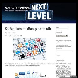 Sosiaalisen median pinnan alla…