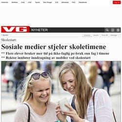 Sosiale medier stjeler skoletimene - Skolestart