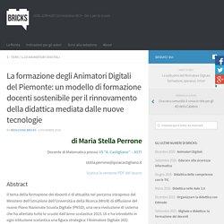 La formazione degli Animatori Digitali del Piemonte: un modello di formazione docenti sostenibile per il rinnovamento della didattica mediata dalle nuove tecnologie – BRICKS