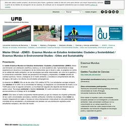 Máster Universitario JEMES - Erasmus Mundus en Estudios Ambientales: Ciudades y Sostenibilidad / Erasmus Mundus in Environmental Studies - Cities and Sustainability