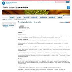 Tecnología, Sociedad y Desarrollo — Càtedra Unesco de Sostenibilitat — UPC. Universitat Politècnica de Catalunya BarcelonaTech.