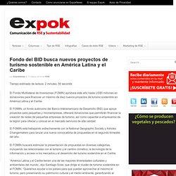 Fondo del BID busca nuevos proyectos de turismo sostenible en América Latina y el Caribe