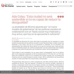"""Ada Colau: """"Esta ciudad no será sostenible si no es capaz de reducir la desigualdad"""""""
