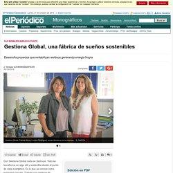 Gestiona Global, una fábrica de sueños sostenibles - Monográficos