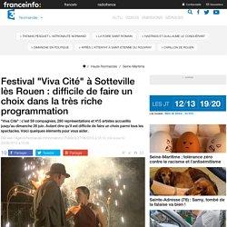 """Festival """"Viva Cité"""" à Sotteville lès Rouen : difficile de faire un choix dans la très riche programmation - France 3 Haute-Normandie"""