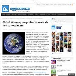 Global Warming: un problema reale, da non sottovalutare