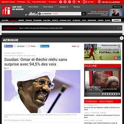 Soudan: Omar el-Béchir réélu sans surprise avec 94,5% des voix