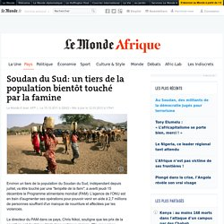 Soudan du Sud : un tiers de la population bientôt touché par la famine