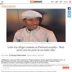 """Lettre d'un réfugié soudanais au Parlement européen : """"Nous vivons sous les ponts de vos belles villes"""""""