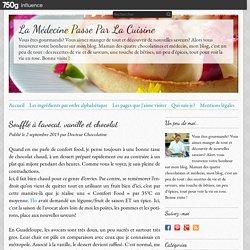 Soufflé à l'avocat, vanille et chocolat - La Médecine Passe Par La Cuisine