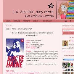 Le Souffle des Mots: Bloc de Haine - Bruno Lonchampt.