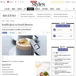Soufflé glacé au Grand Marnier - L'Express Styles
