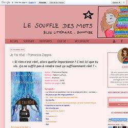 Le Souffle des Mots: Je t'ai rêvé - Francesca Zappia.
