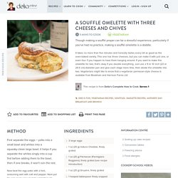 A Souffle Omelette with Three Cheeses and Chives