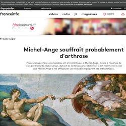 Michel-Ange souffrait probablement d'arthrose