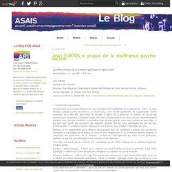 Jean FURTOS à propos de la souffrance psycho-sociale - ASAIS - Accueil, Soutien et Accompagnement vers l'Insertion Sociale