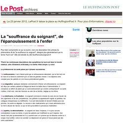 """La """"souffrance du soignant"""", de l'épanouissement à l'enfer - aide soignant sur LePost.fr (17:50)"""