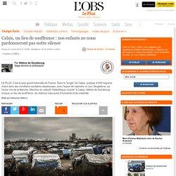 Calais, un lieu de souffrance : nos enfants ne nous pardonneront pas notre silence