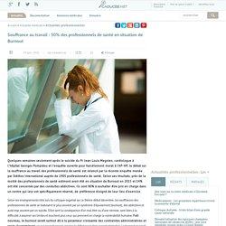 Souffrance au travail : 50% des professionnels de santé en situation de Burnout