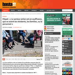Ehpad : « Le secteur entier est en souffrance, que ce soient les résidents, les familles, ou le personnel - par Rachel Knaebel 28 septembre 2020