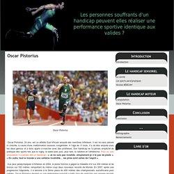 Oscar Pistorius - Les personnes souffrants d'un handicap peuvent elles réaliser une performance sportive identique aux valides ?