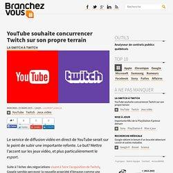 YouTube souhaite concurrencer Twitch sur son propre terrain