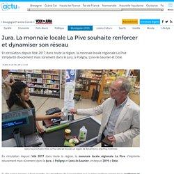 Jura. La monnaie locale La Pive souhaite renforcer et dynamiser son réseau