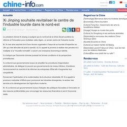Xi Jinping souhaite revitaliser le centre de l'industrie lourde dans le nord-est