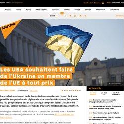 Les USA souhaitent faire de l'Ukraine un membre de l'UE à tout prix
