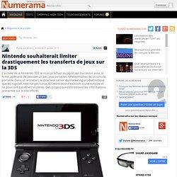 Nintendo souhaiterait limiter drastiquement les transferts de jeux sur la 3DS