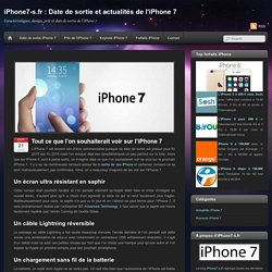 Tout ce que l'on souhaiterait voir sur l'iPhone 7 - iPhone7-s.fr