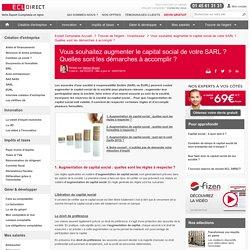 Vous souhaitez augmenter le capital social de votre SARL ? Quelles sont les démarches à accomplir ?