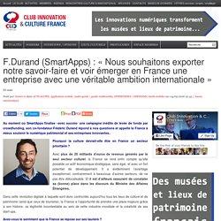 F.Durand (SmartApps): «Nous souhaitons exporter notre savoir-faire et voir émerger en France une entreprise avec une véritable ambition internationale»