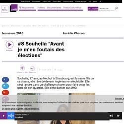 """#8 Souheila """"Avant je m'en foutais des élections"""""""