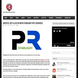 soul2soulmusicvibe.com – ARTISTS: GET A LEG UP WITH STARLIGHT PR'S SERVICES